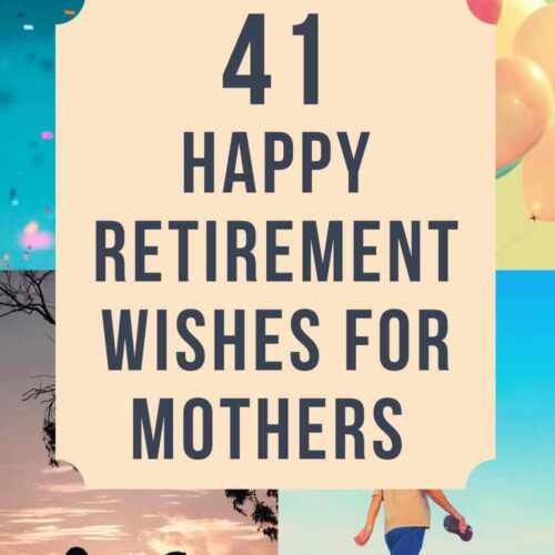 41 Happy Retirement Wishes for your Mother
